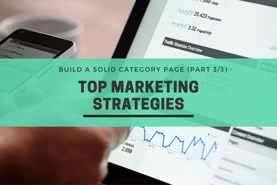 Build a Solid Category Page (Part 3/3) - Top Marketing Strategies