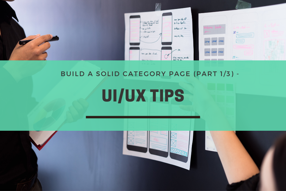 Build a Solid Category Page (Part 1/3) - UI/UX Tips