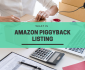 What is an Amazon Piggyback Listing?